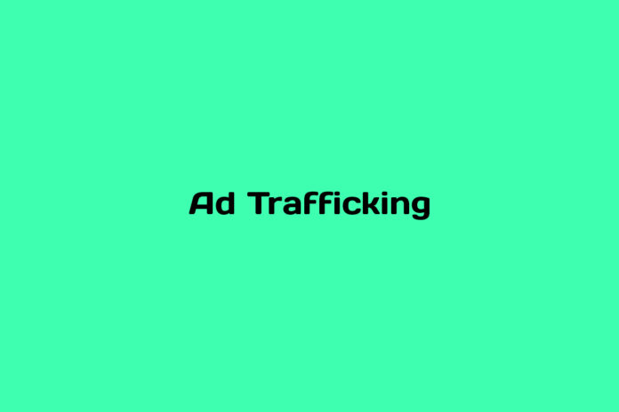 what is ad trafficking