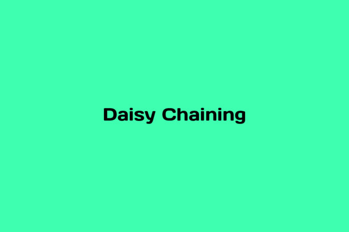 what is daisy chaining