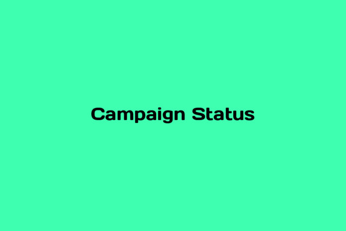 what is campaign status