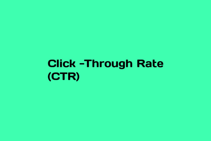 What is Click-Through Rate (CTR)