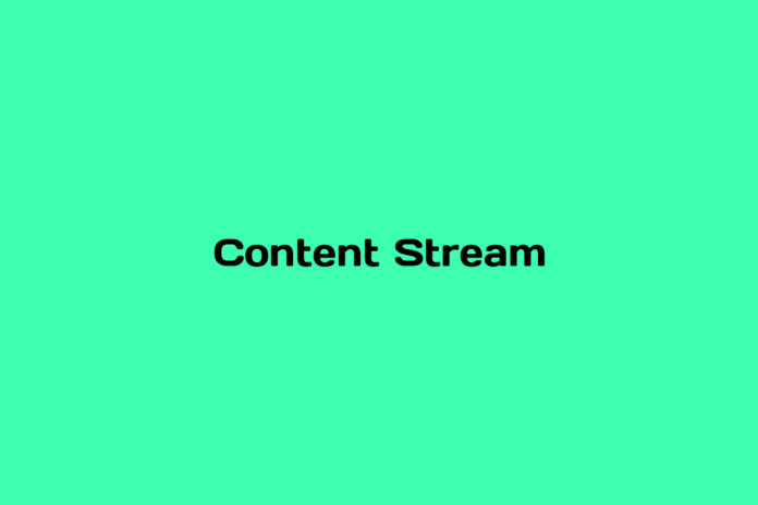 what is content stream