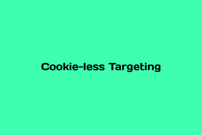what is cookie less targeting