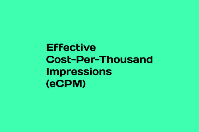 What is Effective Cost-Per-Thousand Impressions (eCPM)