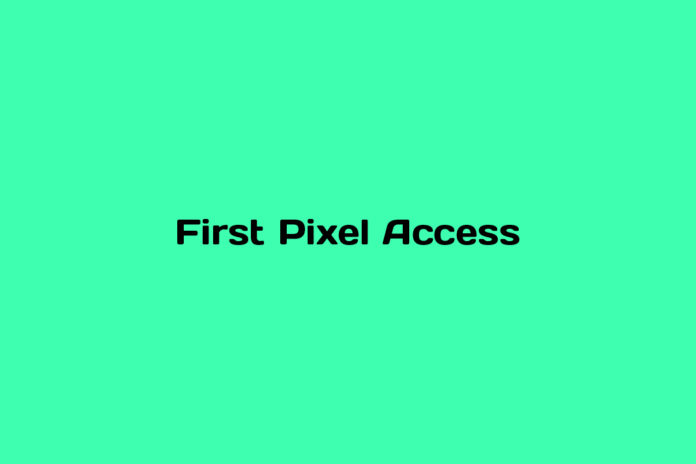 What is First Pixel Access
