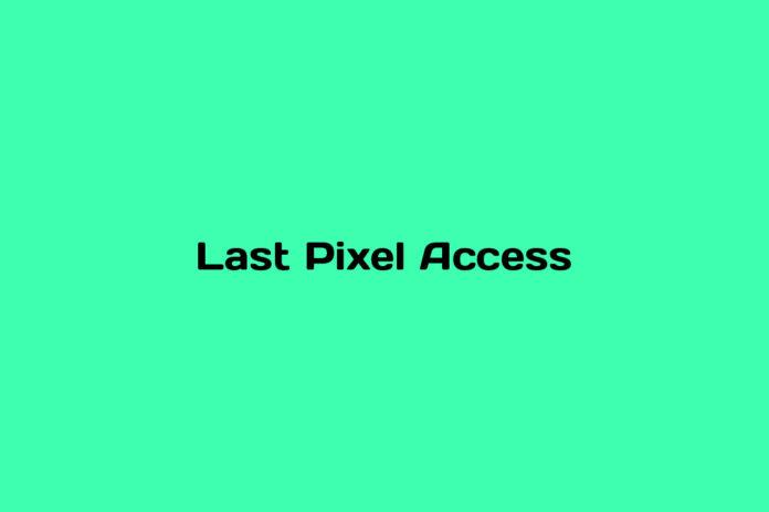 What is Last Pixel Access