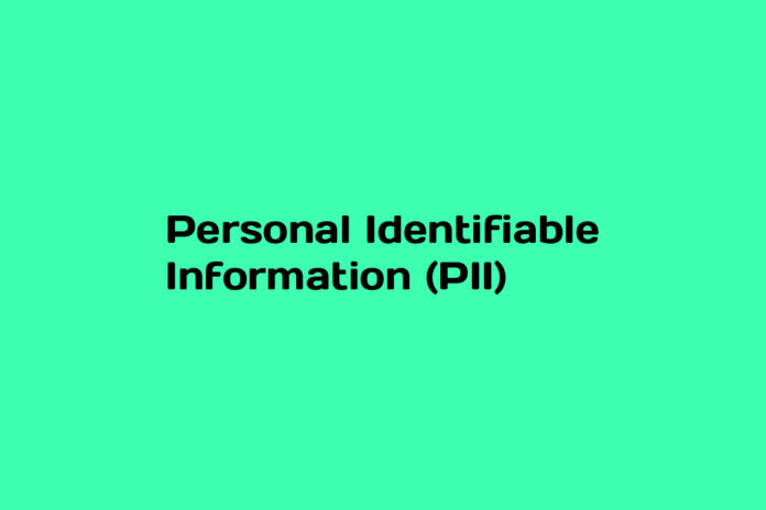 What is Personal Identifiable Information (PII)