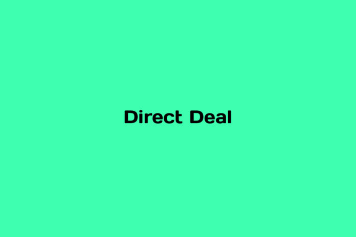 What is a Direct Deal