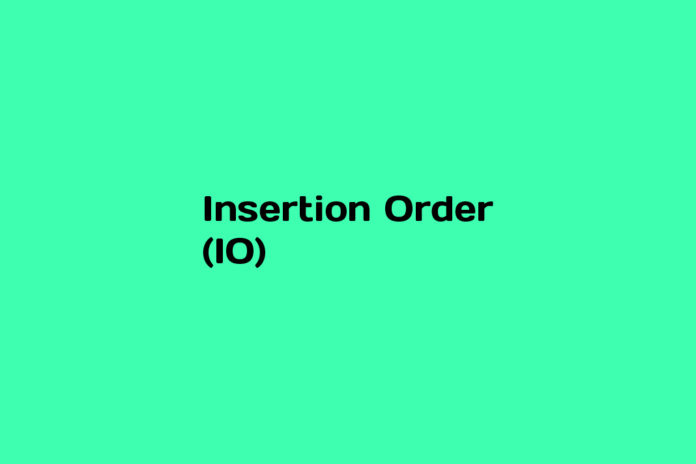 What is Insertion Order (IO)