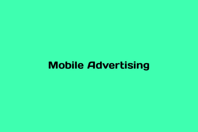 What is Mobile Advertising