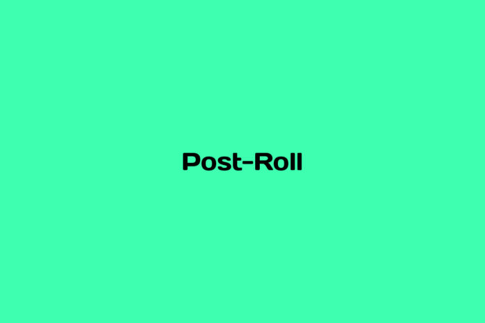 What is Post-Roll
