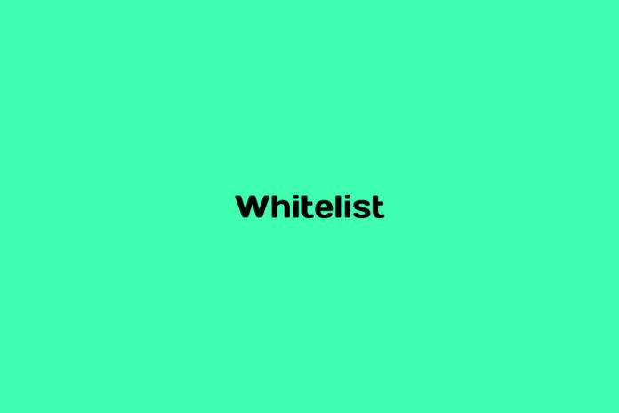 What is a Whitelist