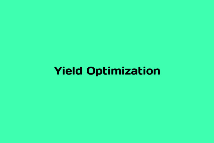 What is Yield Optimization